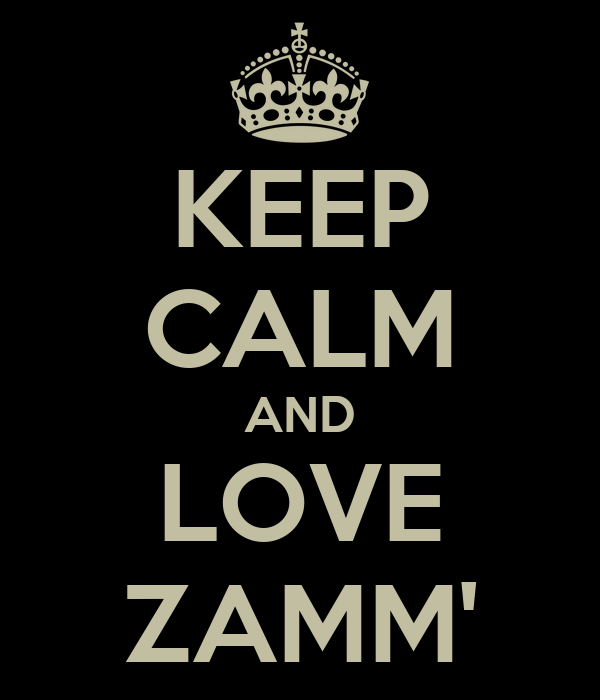 KEEP CALM AND LOVE ZAMM'