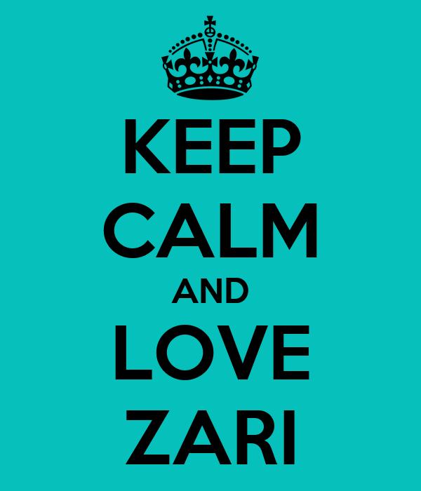 KEEP CALM AND LOVE ZARI