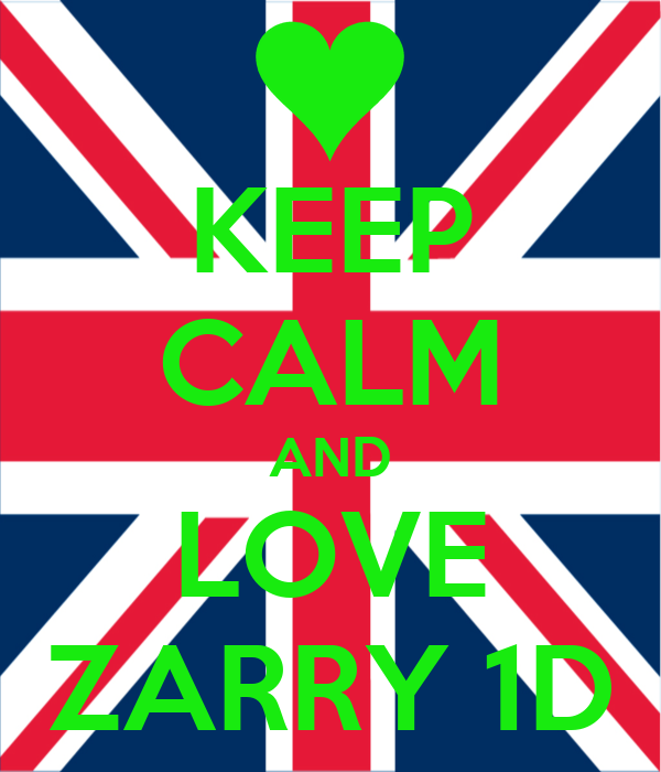 KEEP CALM AND LOVE ZARRY 1D