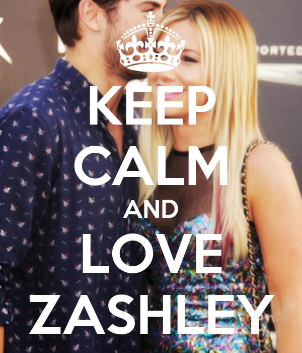 KEEP CALM AND LOVE ZASHLEY