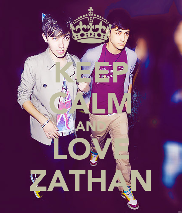 KEEP CALM AND LOVE ZATHAN
