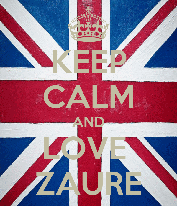 KEEP CALM AND LOVE  ZAURE