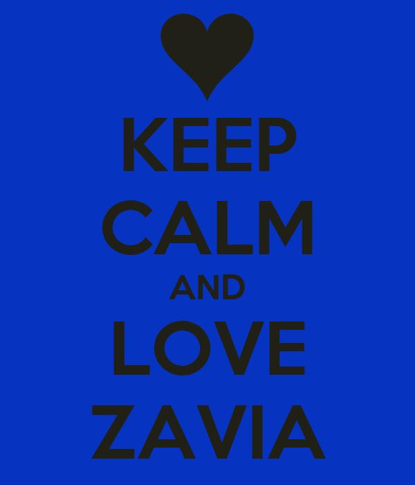 KEEP CALM AND LOVE ZAVIA