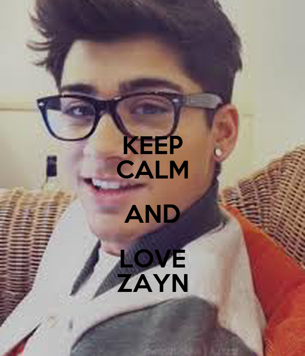 KEEP CALM AND LOVE ZAYN