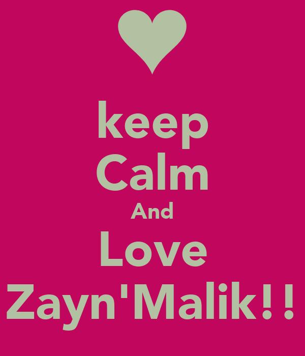 keep Calm And Love Zayn'Malik!!