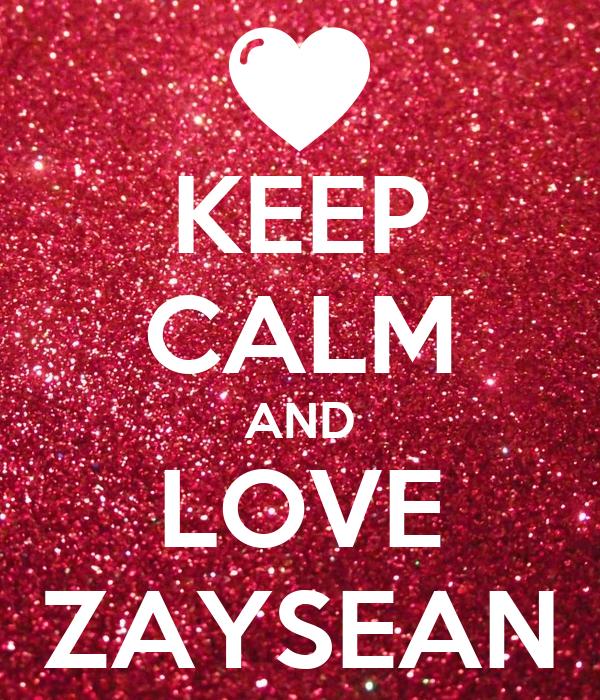 KEEP CALM AND LOVE ZAYSEAN