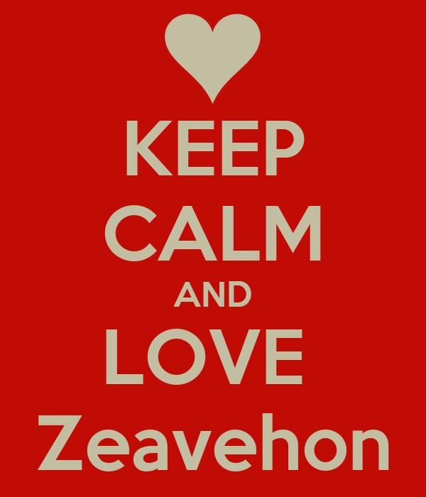 KEEP CALM AND LOVE  Zeavehon