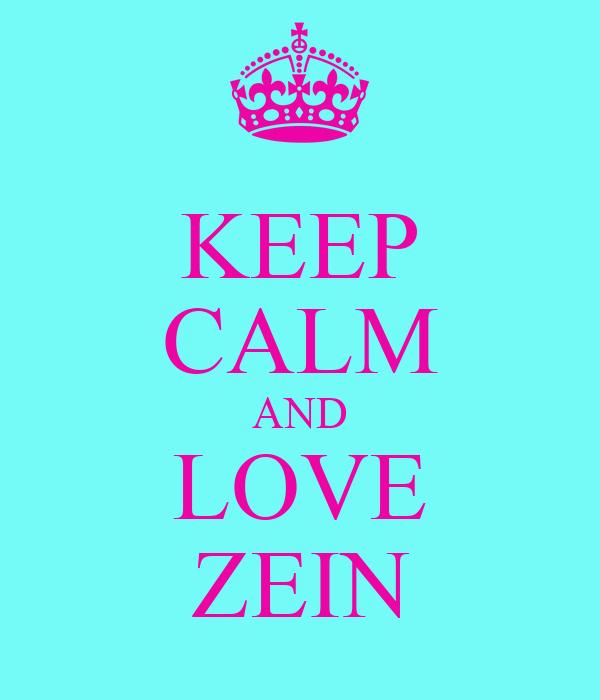KEEP CALM AND LOVE ZEIN