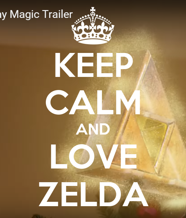 KEEP CALM AND LOVE ZELDA