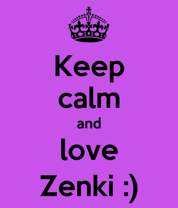 Keep calm and love Zenki :)