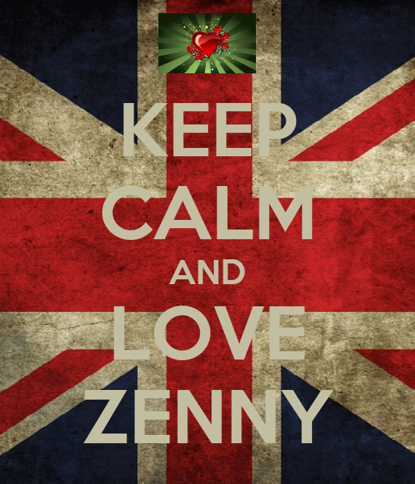 KEEP CALM AND LOVE ZENNY