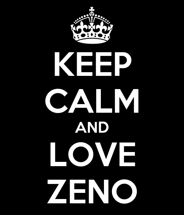 KEEP CALM AND LOVE ZENO