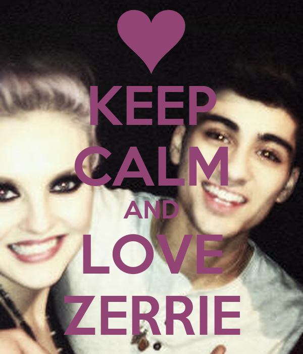 KEEP CALM AND LOVE ZERRIE