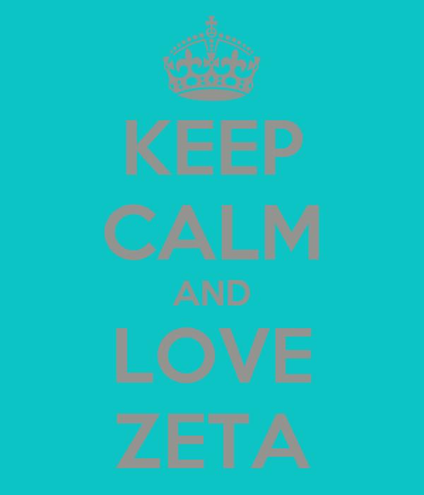 KEEP CALM AND LOVE ZETA