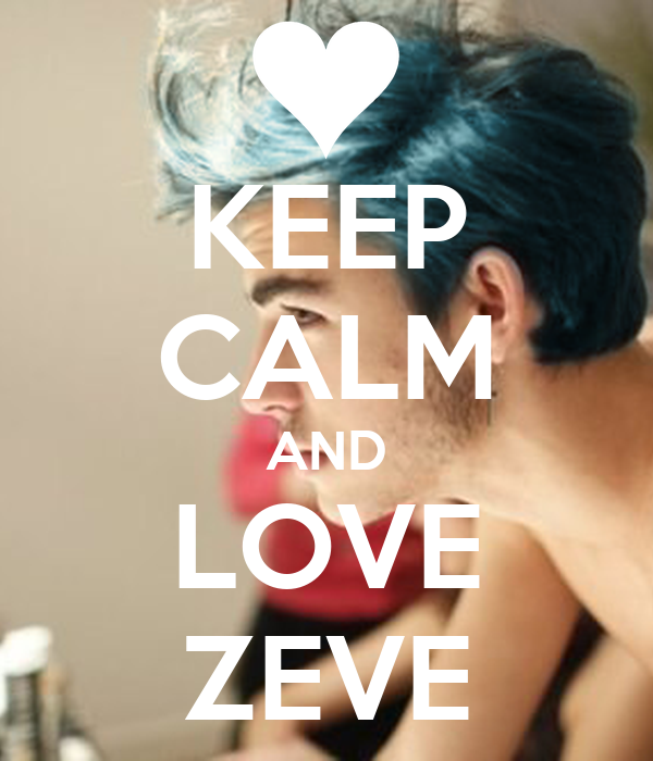KEEP CALM AND LOVE ZEVE