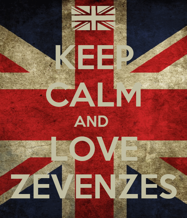 KEEP CALM AND  LOVE ZEVENZES