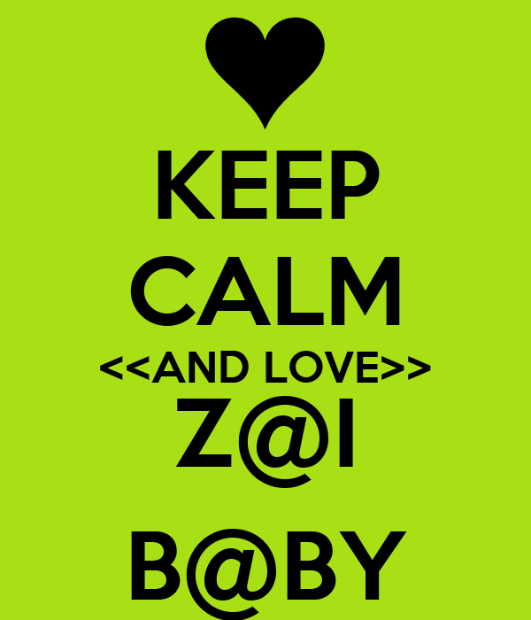 KEEP CALM <<AND LOVE>> Z@I B@BY