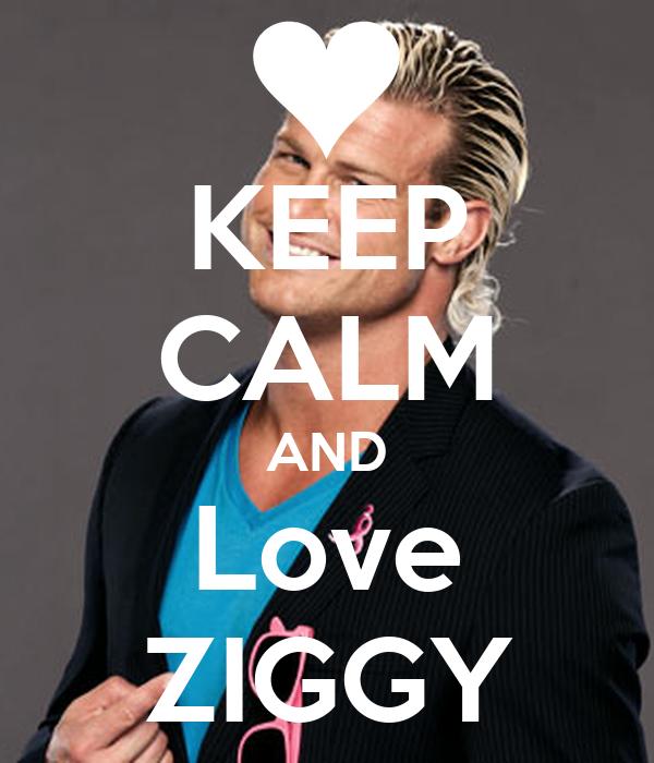 KEEP CALM AND Love ZIGGY