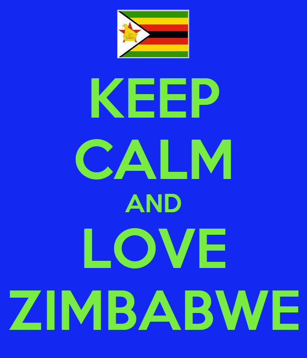 KEEP CALM AND LOVE ZIMBABWE