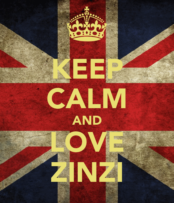 KEEP CALM AND LOVE ZINZI