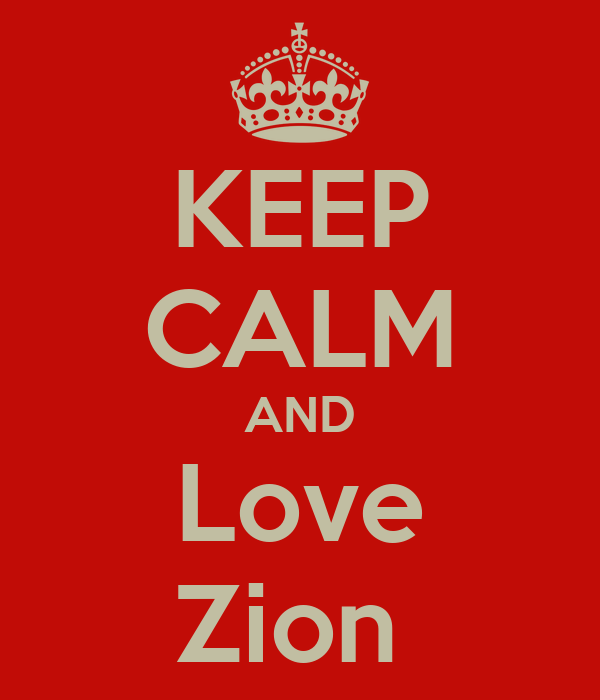 KEEP CALM AND Love Zion