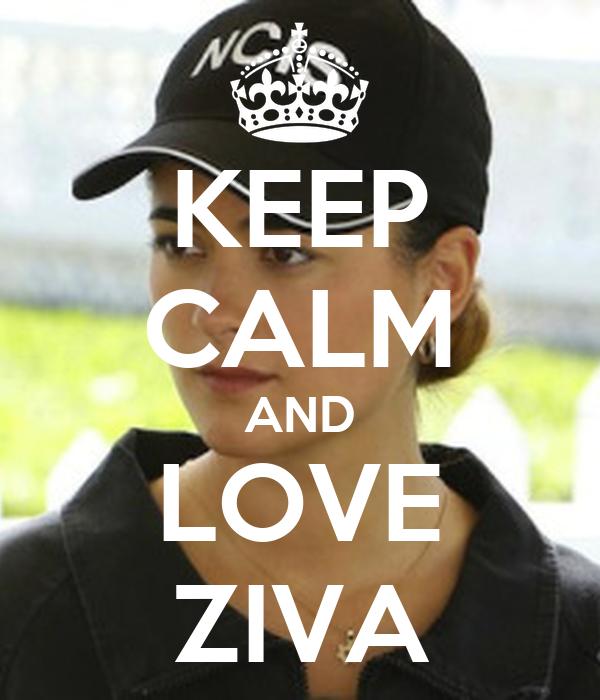 KEEP CALM AND LOVE ZIVA