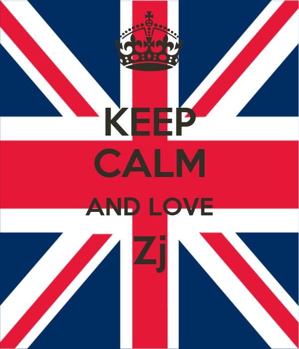 KEEP CALM AND LOVE Zj