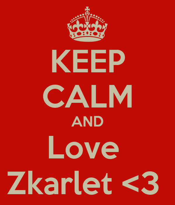 KEEP CALM AND Love  Zkarlet <3