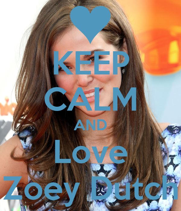 KEEP CALM AND Love Zoey Dutch