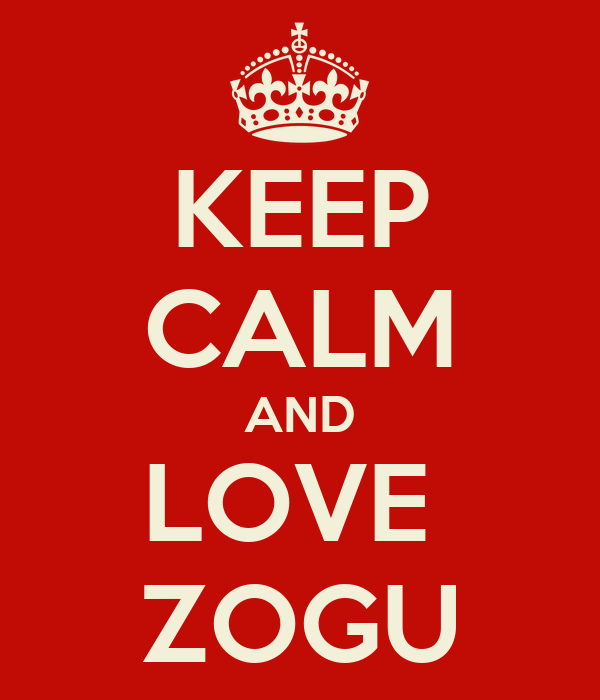 KEEP CALM AND LOVE  ZOGU