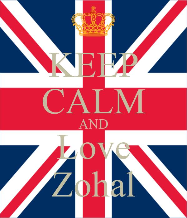 KEEP CALM AND Love Zohal