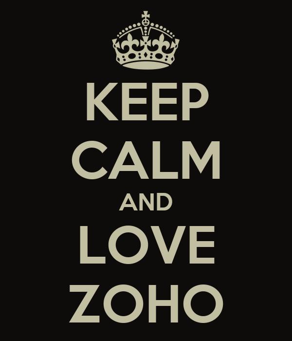 KEEP CALM AND LOVE ZOHO