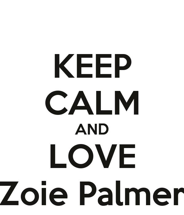 KEEP CALM AND LOVE Zoie Palmer Poster | sonya | Keep Calm ...