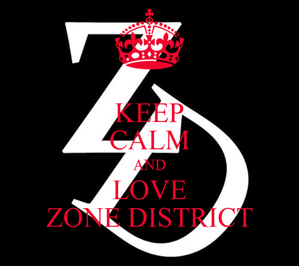 KEEP CALM AND LOVE ZONE DISTRICT