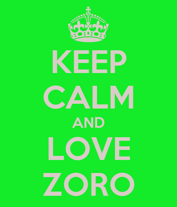 KEEP CALM AND LOVE ZORO