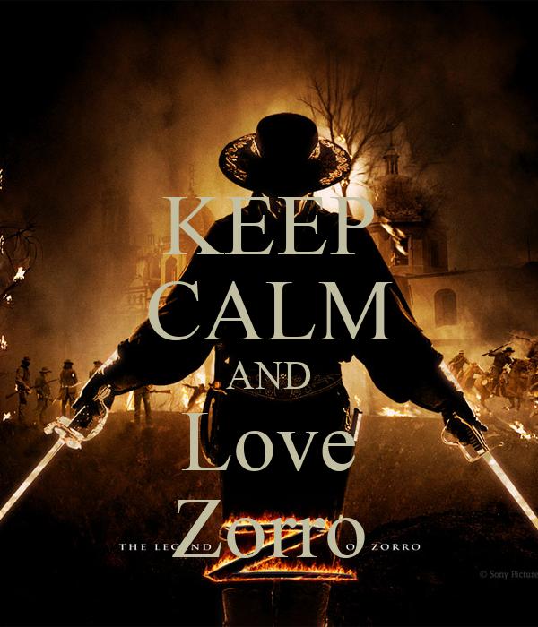 KEEP CALM AND Love Zorro