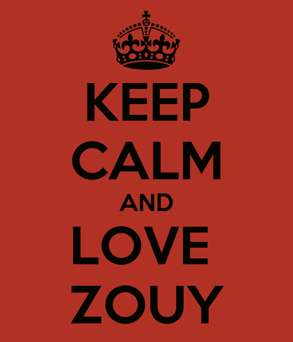 KEEP CALM AND LOVE  ZOUY