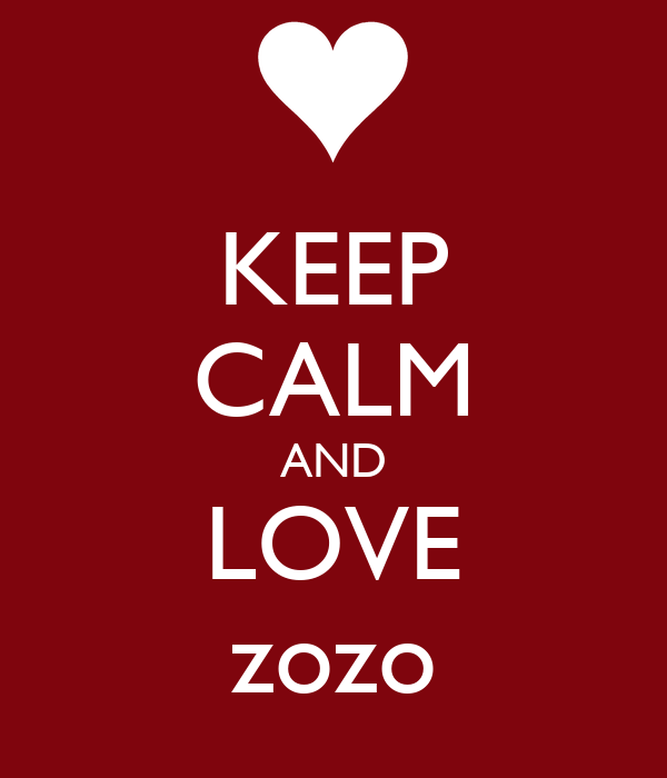 KEEP CALM AND LOVE zozo