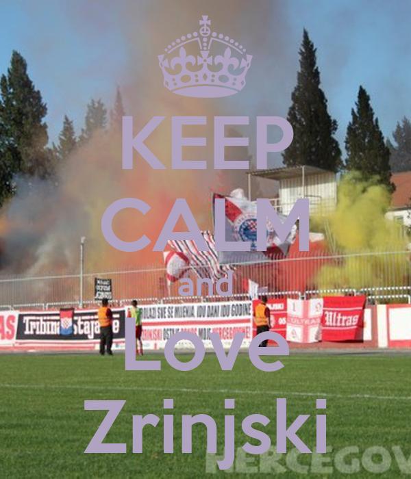 KEEP CALM and Love Zrinjski