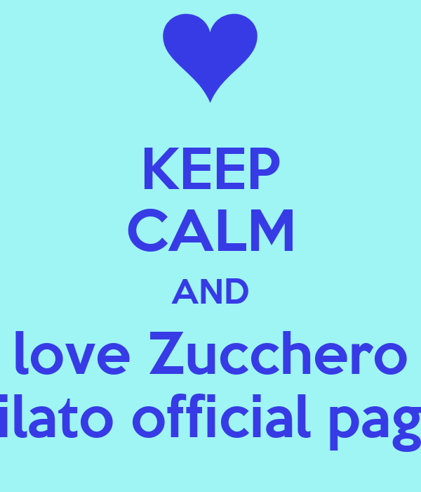 KEEP CALM AND love Zucchero Filato official page