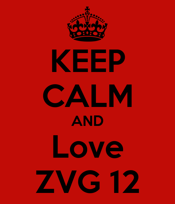 KEEP CALM AND Love ZVG 12