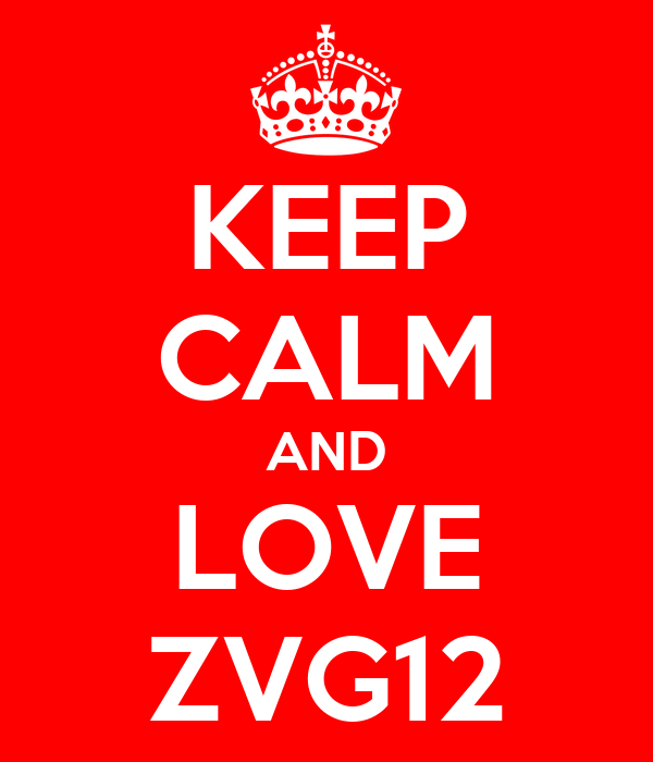 KEEP CALM AND LOVE ZVG12