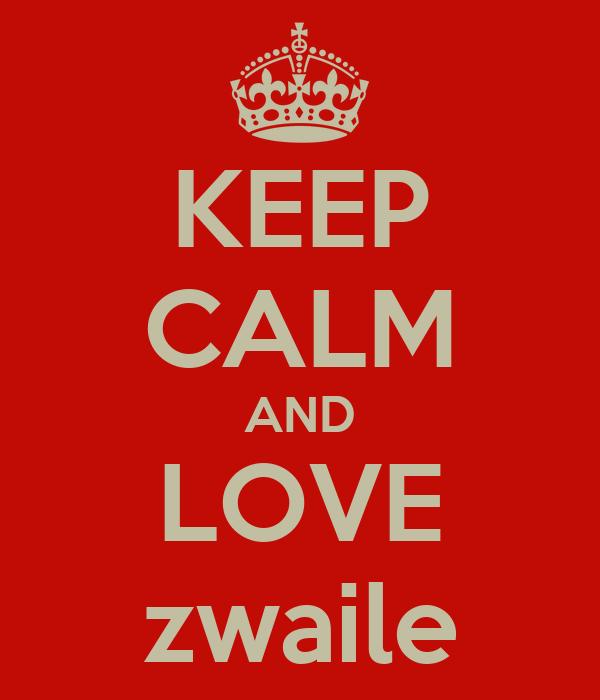 KEEP CALM AND LOVE zwaile