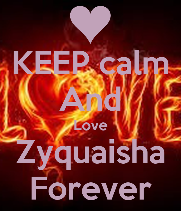 KEEP calm And Love Zyquaisha Forever