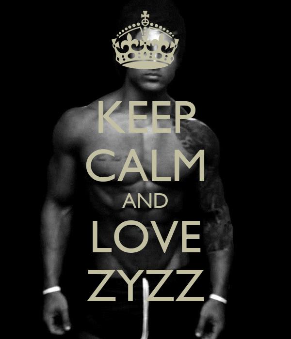 KEEP CALM AND LOVE ZYZZ