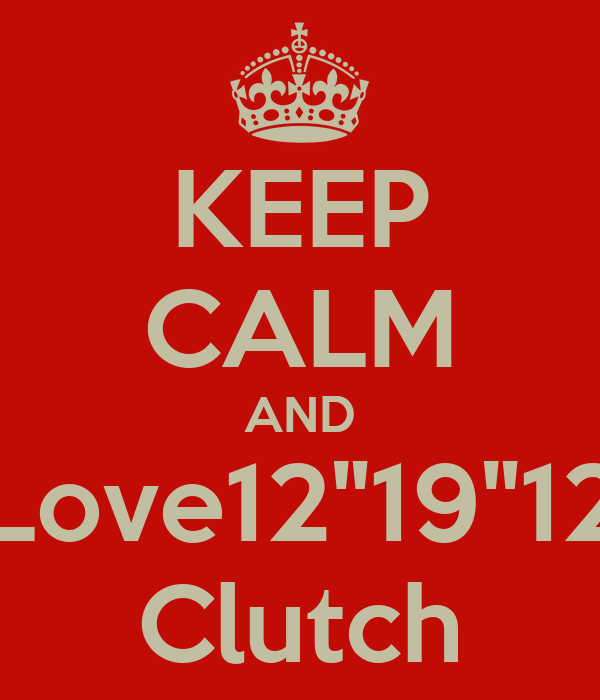 "KEEP CALM AND Love12""19""12 Clutch"
