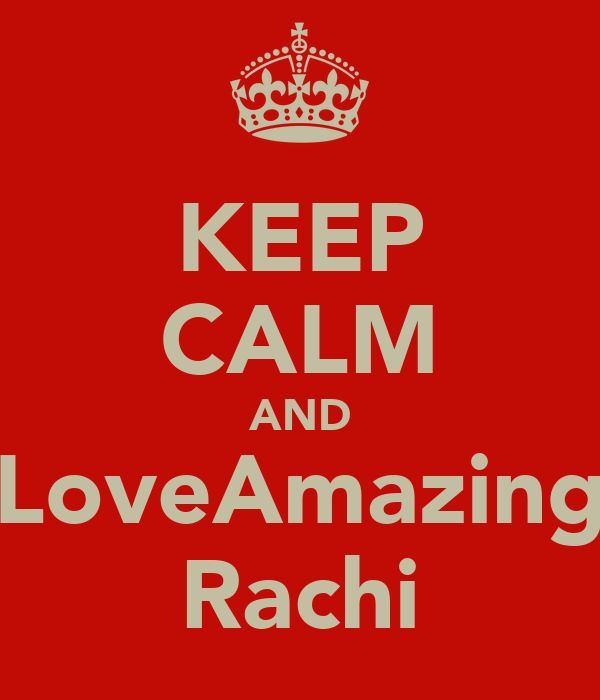 KEEP CALM AND LoveAmazing Rachi
