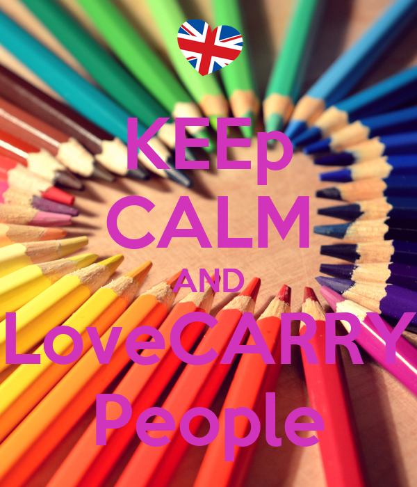 KEEp CALM AND LoveCARRY People
