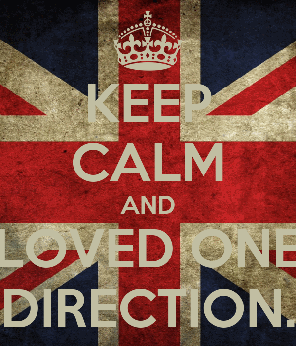 KEEP CALM AND LOVED ONE DIRECTION.