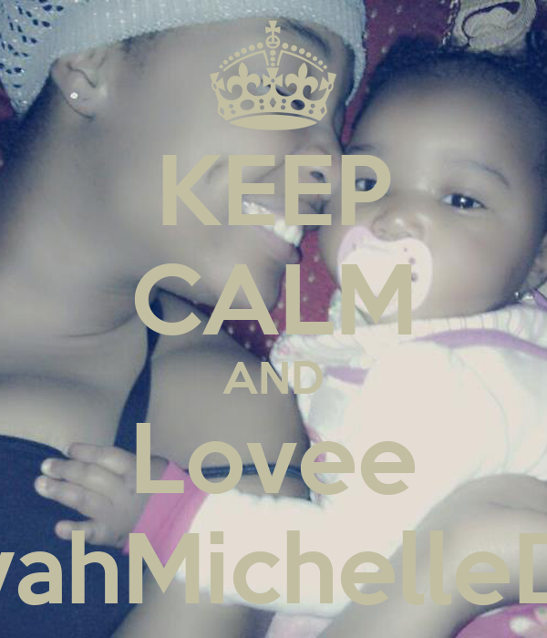 KEEP CALM AND Lovee AaliyahMichelleDrew